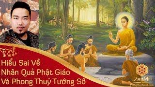 Phong Thuỷ Tướng Số Liệu Có Trái Với Nhân Quả Phật Giáo? Tai Hại Khi Bạn Chưa Hiểu Sâu Nhân Quả
