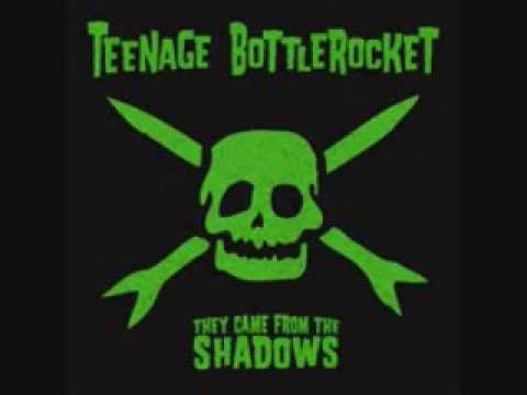 Teenage Bottlerocket - Dont Want To Go
