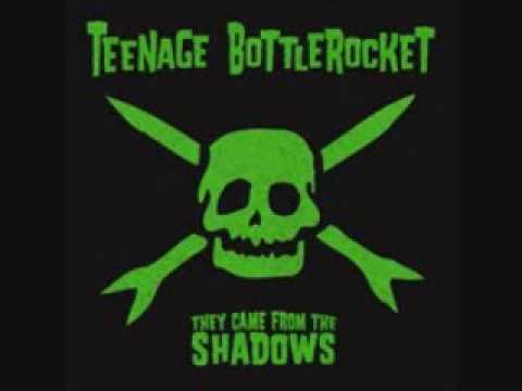 Teenage Bottlerocket - Dont Want To Go