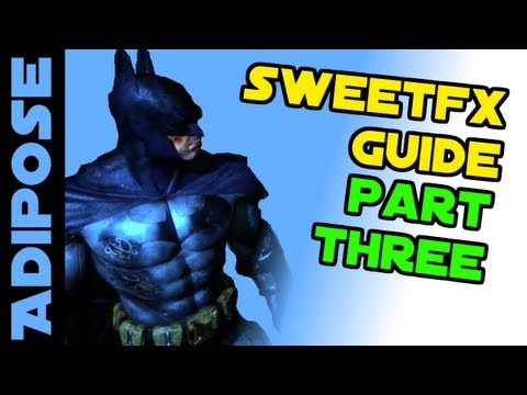 SweetFX Tutorial: Part Three. Troubleshooting