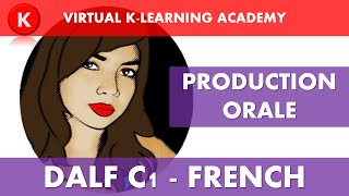 dalf C1 - Production orale  / Oral production / Speaking section
