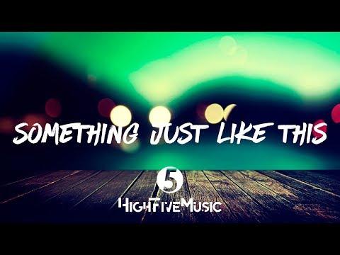 The Chainsmokers & Coldplay - Something Just Like This (Tradução)