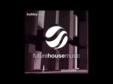 Bobby Rock - You Make Me Feel (Extended Mix)