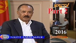 President Isaias Afwerki Interview ERi-TV (Part 2 & Final)