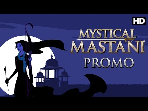 Mystical Mastani: The Untold Story Of A Fearless Princess