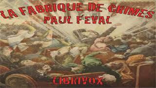 Fabrique de crimes | Paul Auguste Jean Nicolas Féval | Crime & Mystery Fiction | French | 1/2