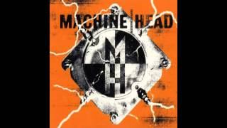 Watch Machine Head Kick You When Youre Down video