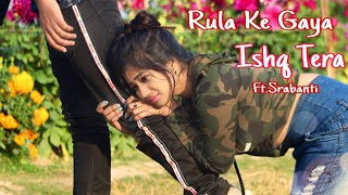 Rula Ke Gaya Ishq Tera | Anirbanl,Srabanti | Heart Touching Love Story | Hindi Song