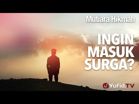 Mutiara Hikmah: Ingin Masuk Surga? - Ustadz Ahmad Zainuddin, Lc.