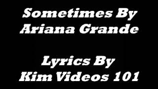 Baixar - Sometimes By Ariana Grande Lyric Video By Kim Videos 101 Grátis