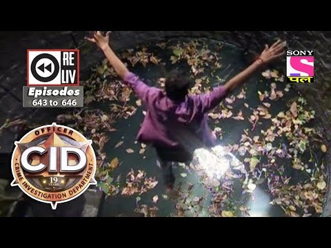 Weekly Reliv | CID | 7th Apr 2018  to 13th Apr 2018 | Episode 643 to 646 thumbnail