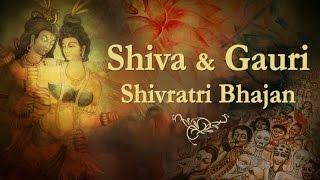 Shivratri Bhajan | Shiva & Gauri