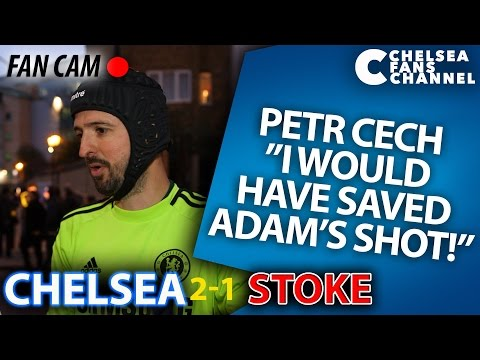 "PETR CECH ""I WOULD HAVE SAVED ADAM'S SHOT!"" - Chelsea 2-1 Stoke - FAN CAM"