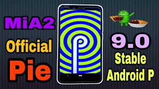 Mi A2 Android Pie Official/Stable 9.0 😍 Installation & Review