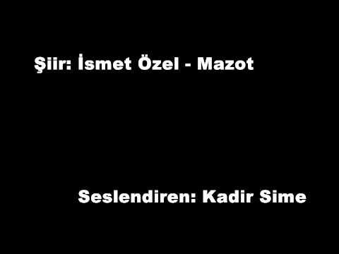 Kadir Sime - (Mazot-İsmet Özel)