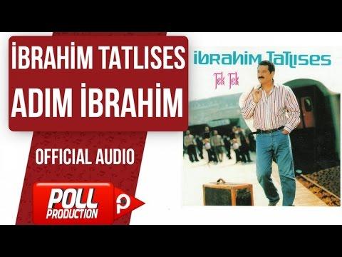 İbrahim Tatlıses - Adım İbrahim - ( Official Audio )