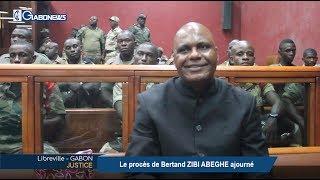 GABON / JUSTICE : Le procès de Bertrand Zibi Abeghé ajourné