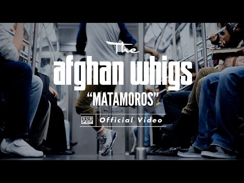 The Afghan Whigs - Matamoros [OFFICIAL VIDEO]