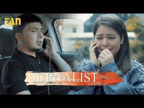 Журналист Сериали 80 - қисм / Jurnalist Seriali 80 - qism