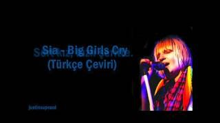 Sia - Big Girls Cry (Türkçe Çeviri /Lyrics CC)