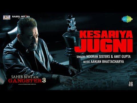Kesariya Jugni | Feat. Nooran Sisters | Saheb Biwi Aur Gangster 3 | Sanjay Dutt | Mahi | Chitrangada