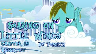 MLP Fanfiction Reading - Soaring on Little Wings - Chapter 19