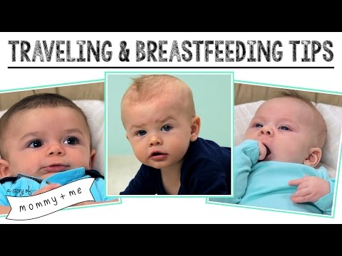 Traveling and Breastfeeding Tips! | A Story of Mommy and Me