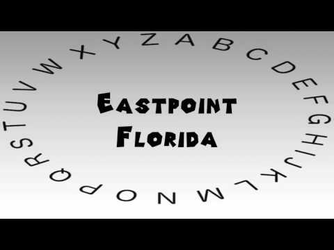 How to Say or Pronounce USA Cities — Eastpoint, Florida