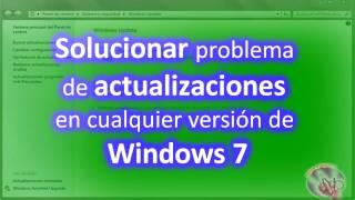 Solucionar el problema en actualizaciones de Windows 7.