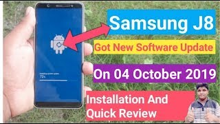 Samsung J8  Installation And Quick Review  After 04 October 2019 Software Update