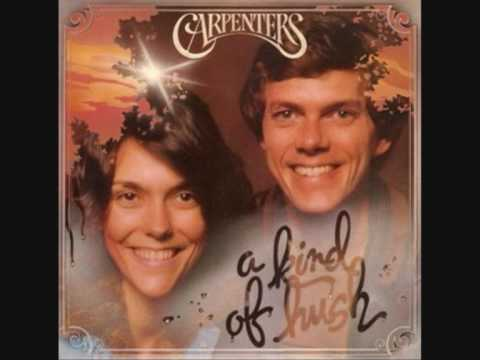 Carpenters - Theres A Kind Of Hush