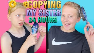 Copying My Sister for 24 Hours CHALLENGE!