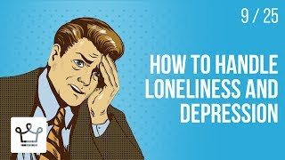 How to handle LONELINESS and DEPRESSION on your way to SUCCESS?