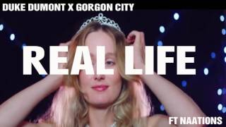 DUKE DUMONT X GORGON CITY - REAL LIFE FT. NAATIONS