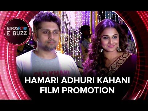Hamari Adhuri Kahani - Film Promotion | ErosNow EBuzz | Vidya Balan, Mohit Suri, Emraan Hashmi