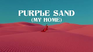 Big Wild Purple Sand My Home