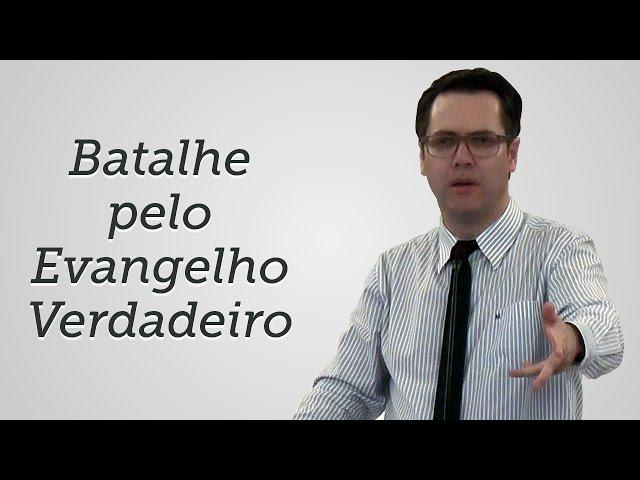 [Trecho] Batalhe pelo Evangelho Verdadeiro - por Leandro Lima