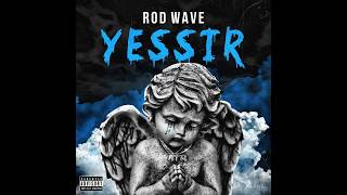 Rod Wave - Yessir (Official Audio)