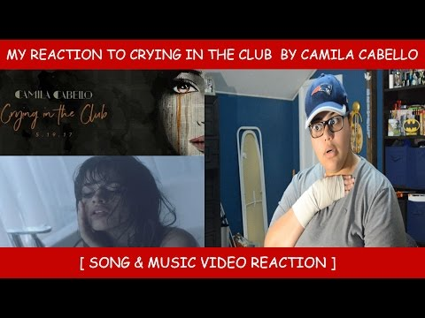 My Reaction To Crying In The Club By Camila Cabello ~ Single & Music Audio