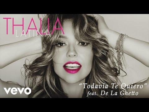 Thalía - Todavía Te Quiero (Cover Audio) ft. De La Ghetto
