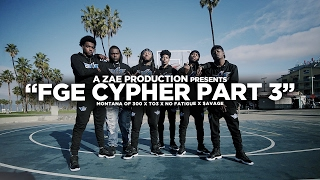 """Montana Of 300 x TO3 x $avage x No Fatigue """"FGE CYPHER Pt 3"""" Shot By @AZaeProduction"""