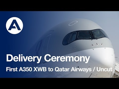 First A350 XWB delivery to Qatar Airways - uncut version