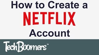 How to Sign Up for a Netflix Account