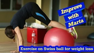 Exercise on Swiss ball for weight loss - Improve with Marta