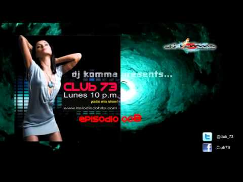 CLUB 73 oo8  radio mix show  Italo Disco Hi Nrg Space Synth...