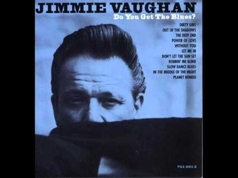 Jimmie Vaughan - Slow Dance Blues (HQ)