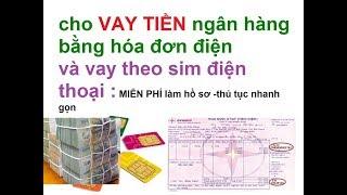 cho vay tiền ngân hàng bằng hóa đơn tiền điện và vay tiền bằng sim điện thoại viettel thủ tục nhanh