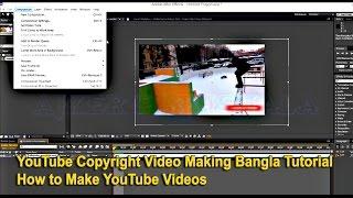 YouTube Copyright Video Making Bangla Tutorial   How to Make YouTube Videos