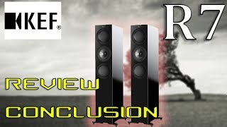 KEF R7 HiFi Speakers REVIEW CONCLUSION - #GREAT SPEAKERS