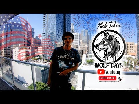 Nick Tucker - 4th of July 2019 (Wolf Days Ep.11)